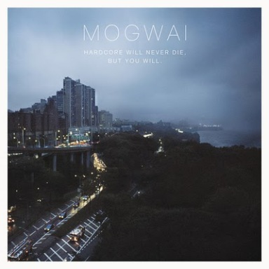 Mogwai-Hardcore-Will-Never-Die-But-You-Will-2011_musicasocial