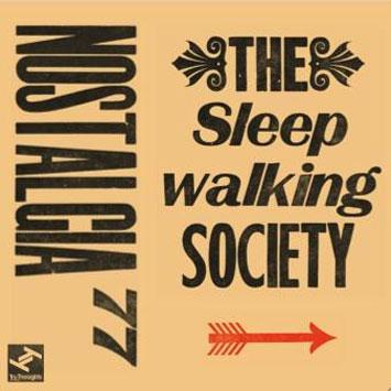 Nostalgia 77-The Sleepwalking Society