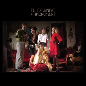 Tu Fawning - A monument