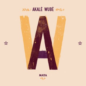 Akale_Wube-Mata