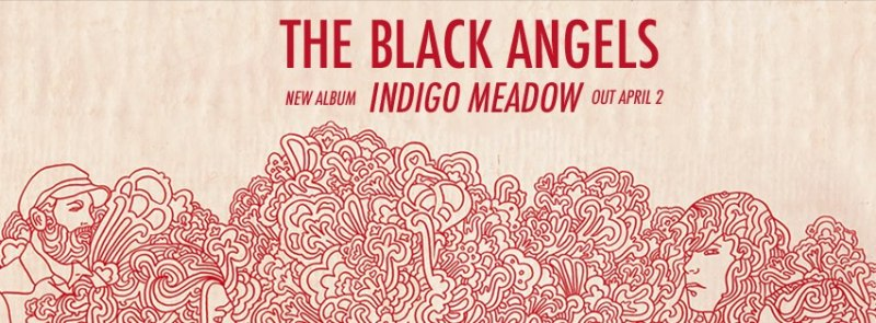 The Black Angels_Indigo Meadow