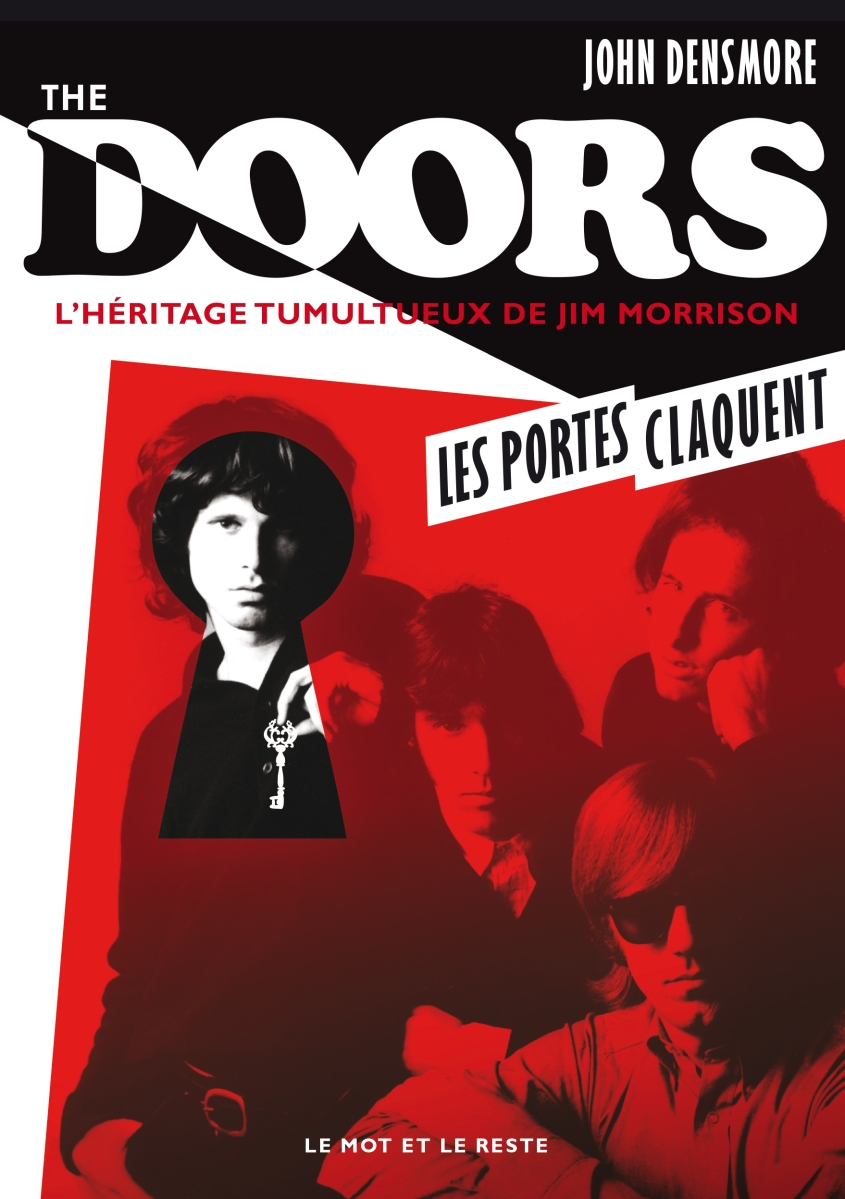 """The Doors. L'héritage tumultueux de Jim Morrison"" - John Densmore"
