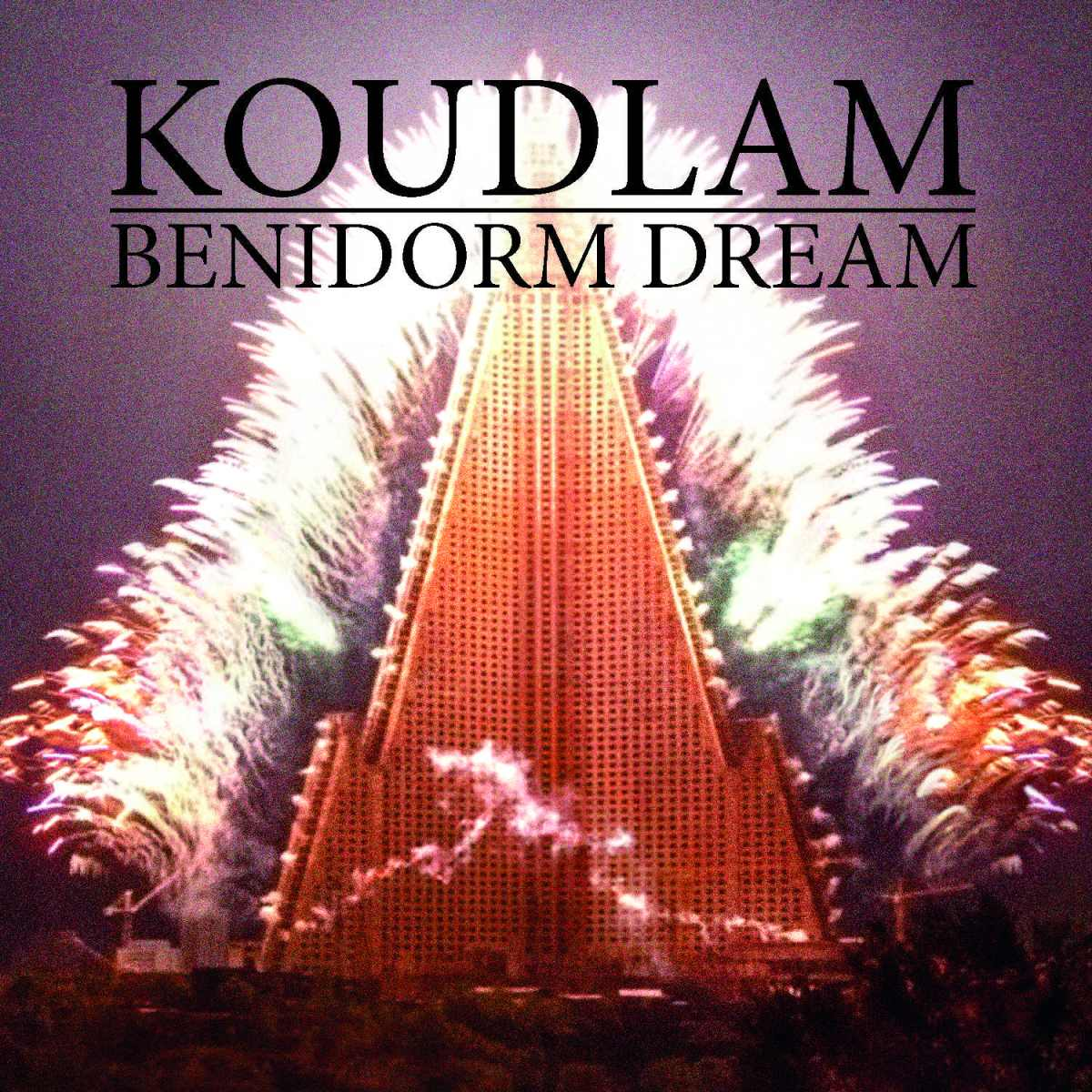 Koudlam - Benidorm Dream (2014) - (Invité)