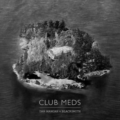 Dan Mangan + Blacksmith - Club Meds_Cover