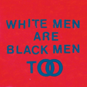 Young_Fathers_White_Men_Are_Black_Men_Too
